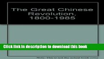 Read The Great Chinese Revolution, 1800-1985  Ebook Free