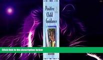 Big Deals  Positive Child Guidance  Best Seller Books Most Wanted