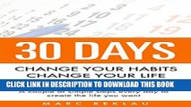 [PDF] 30 Days - Change your habits, Change your life: A couple of simple steps every day to create