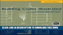 [New] Building Codes Illustrated: A Guide to Understanding the 2012 International Building Code