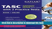 Read Kaplan TASC 2015-2016 Strategies, Practice, and Review with 2 Practice Tests: Book + Online +