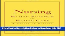 [Read] Nursing: Human Science And Human Care (Watson, Nursing: Human Science and Human Care) Free