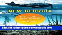 Download New Georgia: The Second Battle for the Solomons (Twentieth-Century Battles)  PDF Free