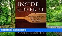 Big Deals  Inside Greek U.: Fraternities, Sororities, and the Pursuit of Pleasure, Power, and