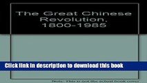 Download The Great Chinese Revolution, 1800-1985  Ebook Free