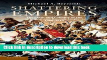 Read Shattering Empires: The Clash and Collapse of the Ottoman and Russian Empires 1908-1918