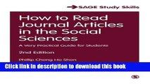 Read How to Read Journal Articles in the Social Sciences: A Very Practical Guide for Students