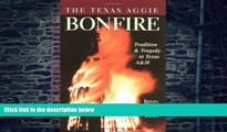 Big Deals  The Texas Aggie Bonfire : Tradition and Tragedy at Texas A M  Best Seller Books Best