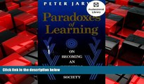For you Paradoxes of Learning: On Becoming an Individual in Society (Jossey Bass Higher and Adult