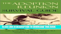 [PDF] The Adoption Reunion Survival Guide: Preparing Yourself for the Search, Reunion,   Beyond