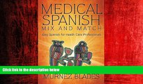 Enjoyed Read Medical Spanish Mix and Match: Easy Spanish for Health Care Professionals