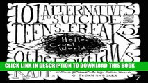 [PDF] Hello Cruel World: 101 Alternatives to Suicide for Teens, Freaks and Other Outlaws Full