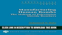 [PDF] Manufacturing Human Bombs: The Making of Palestinian Suicide Bombers (Perspectives Series)