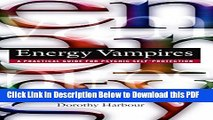 [Read] Energy Vampires: A Practical Guide for Psychic Self-Protection Popular Online