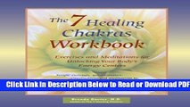 [Download] The 7 Healing Chakras Workbook: Exercises and Meditations for Unlocking Your Body s
