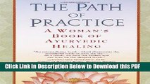 [Read] The Path of Practice: A Woman s Book of Ayurvedic Healing Full Online