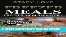 [New] Freezer Meals: Freezer Meals Mastery (Freezer meals cookbook, Freezer cooking, Make ahead