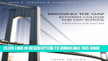 [New] Bridging the Gap Between College and Law School: Strategies for Success, Third Edition