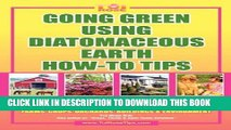 [Read PDF] GOING GREEN USING DIATOMACEOUS EARTH HOW-TO TIPS:   An Easy Guide Book Using A Safer