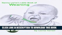 [New] Nanny Lorna s Little Book of Weaning (Nanny Lorna s Little Books) Exclusive Online