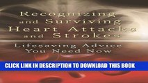 [PDF] Recognizing and Surviving Heart Attacks and Strokes: Lifesaving Advice You Need Now Popular