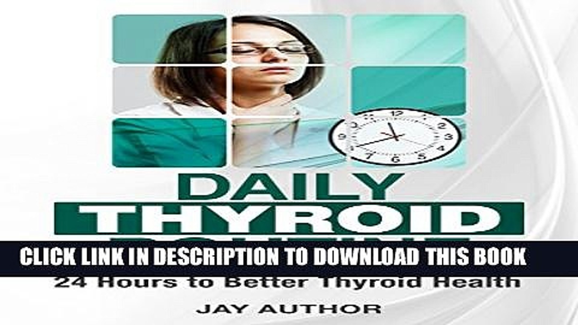 [PDF] Daily Thyroid Routine: 24 Hours To Better Thyroid Health Full Online