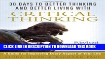 [PDF] 30 Days to Better Thinking and Better Living Through Critical Thinking: A Guide for