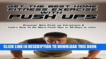 [PDF] Get The Best Fitness Exercise with Push-ups: Discover New Push-up Variations and Learn How