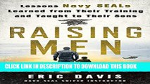 [PDF] Raising Men: Lessons Navy SEALs Learned from Their Training and Taught to Their Sons Popular