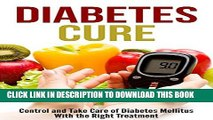 [New] Diabetes Cure: Control and Take Care of Diabetes Mellitus With the Right Treatment Exclusive