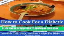 [PDF] How to Cook For a Diabetic - Incredible Chili, Soup, and Stew Recipes For Diabetics