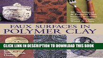 [PDF] Faux Surfaces in Polymer Clay: 30 Techniques   Projects That Imitate Stones, Metals, Wood
