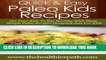 [New] Paleo Kids Recipes: Get Your Kids To Eat Healthy With These Simple Paleo Recipes Designed