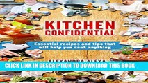 [PDF] Kitchen Confidential: Essential Recipes   Tips That Will Help You Cook Anything (More Than
