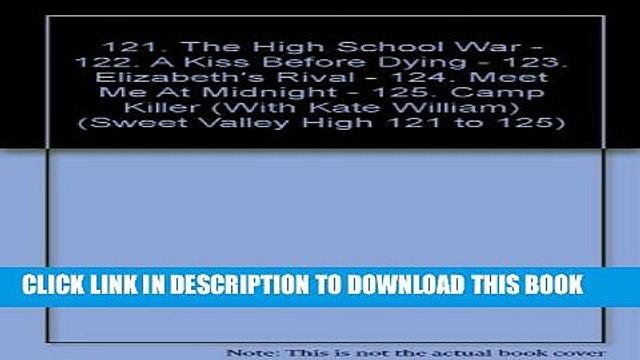 [PDF] 121. The High School War - 122. A Kiss Before Dying - 123. Elizabeth s Rival - 124. Meet Me