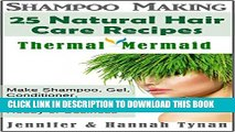 [PDF] Shampoo Making: 25 Shampoo   Natural Hair Care Recipes: A Shampoo Making Guide for Hobby or