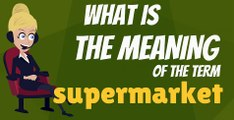 What is SUPERMARKET? What does SUPERMARKET mean? SUPERMARKET meaning, definition, explanation & pronunciation
