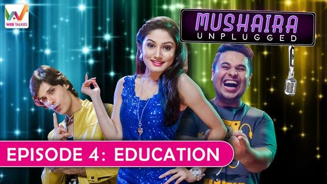 Mushaira Unplugged Ep4: Education