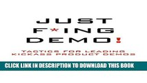 [PDF] Just F*ing Demo!: Tactics for Leading Kickass Product Demos Full Colection