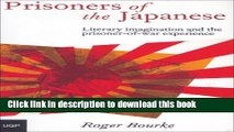 Download Prisoners of the Japanese: Literary Imagination and the Prisoner-of-War Experience  Ebook