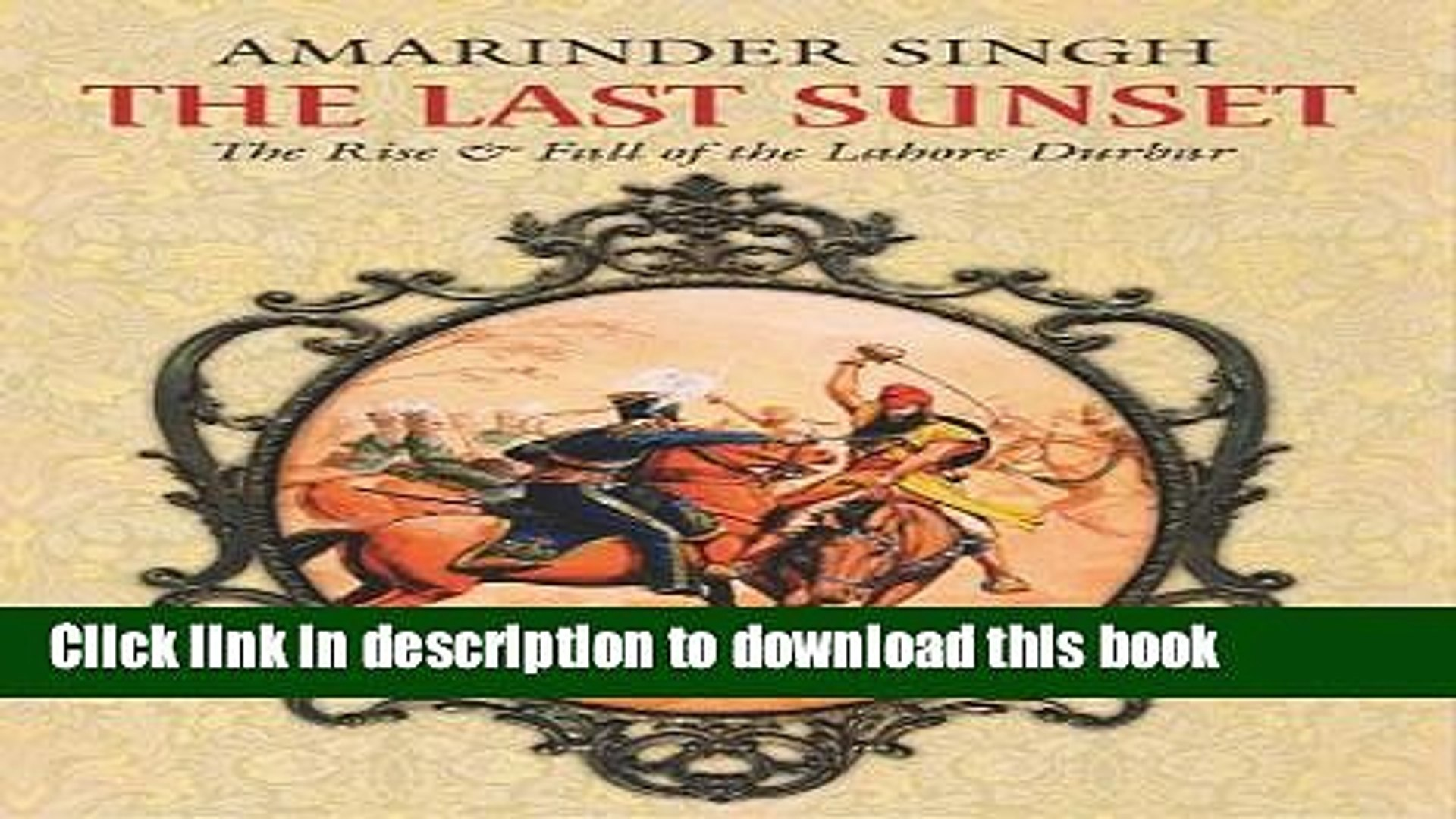 The Last Sunset: The Rise and Fall of the Lahore Durbar
