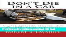 Download Don t Die in a Car: Simple tips for staying out of automobile accidents  Ebook Online