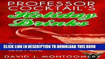 [New] Professor Cocktail s Holiday Drinks: Recipes for Mixed Drinks and More Exclusive Full Ebook