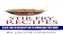 [New] Stir Fry Recipes. Everything from Chicken Stir Fry to Beef Stir Fry Cookbook Exclusive Full