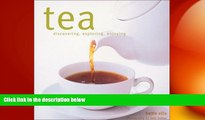 there is  Tea: Discovering, Exploring, Enjoying