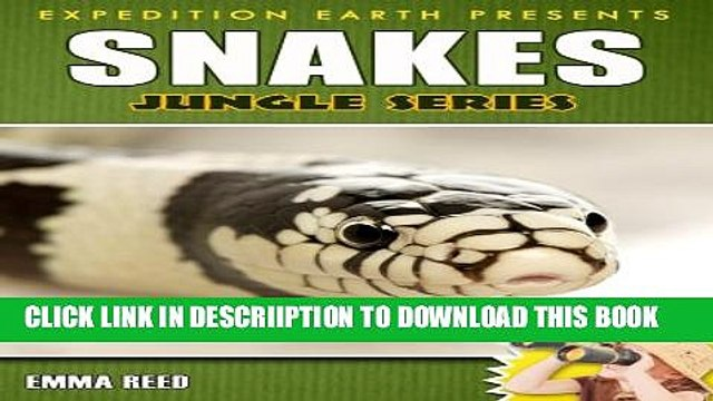 [PDF] Snakes: Animal Nature Facts, Trivia and Photos! (Jungle Series - Expedition Earth) Full