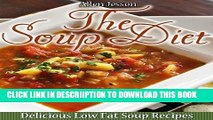 [PDF] The Soup Diet Delicious Low Fat Soup Recipes (The Soup Collection Book 1) Full Online