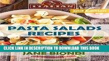 [PDF] Pasta Salads Recipes: Healthy Pasta Salad Cookbook (Jane Biondi Italian Cookbooks 7) Full