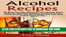 [New] Alcohol Recipes:: 20 Tropical Drinks Recipe Book, Popular Cocktail recipes, Party Drinks,
