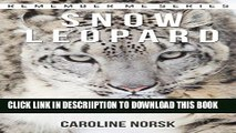 [PDF] Snow Leopard: Amazing Photos   Fun Facts Book About Snow Leopard For Kids (Remember Me